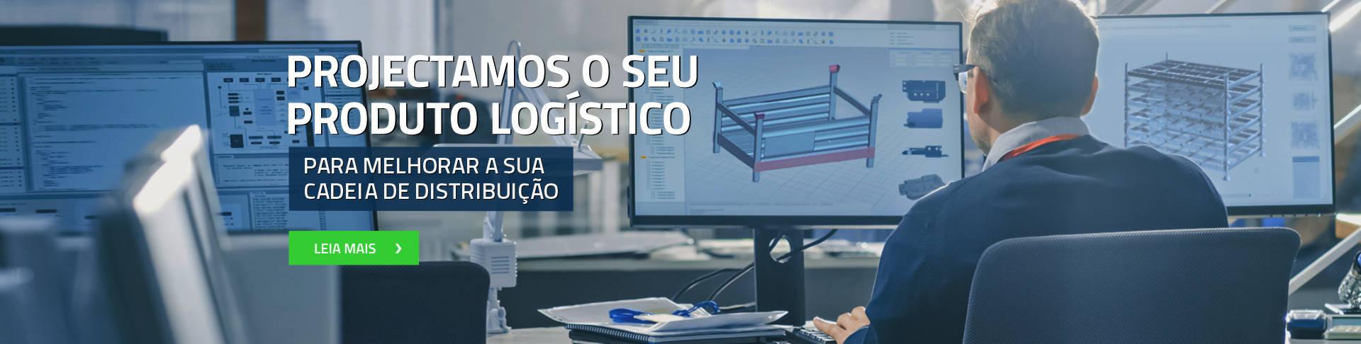 Projectamos o seu produto logístico para melhorar a sua cadeia de distribuição